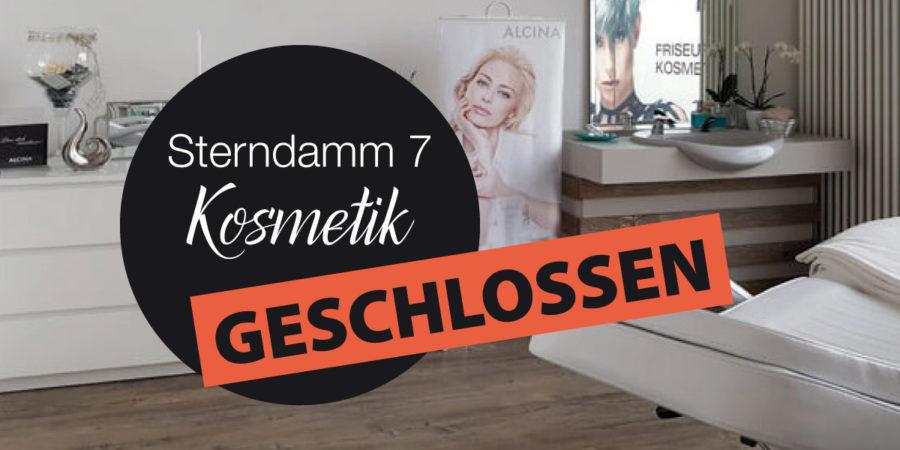Kosmetikstudio Sterndamm 7 geschlossen